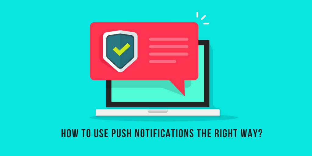 How to Use Push Notifications the Right Way?
