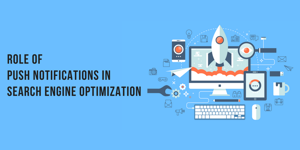 Role of Push Notifications in Search Engine Optimization