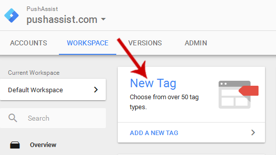 Create PushAssist JS in Google Tag Manager under New Tag